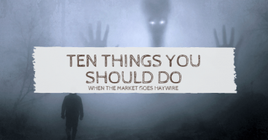 Ten Things You SHould Do When The Market Goes Haywire